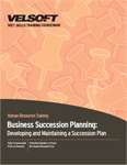 Business Succession Planning: Developing and Maintaining a Succession Plan