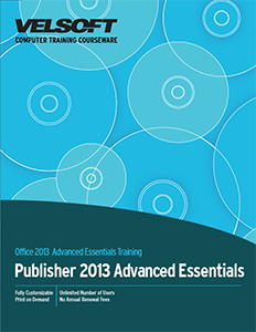 Publisher 2013 Advanced Essentials