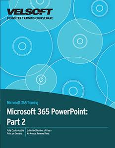 Microsoft 365 PowerPoint: Part 2