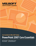 Core Essentials - MS PowerPoint 2007