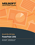 Microsoft PowerPoint 2016: Part Two