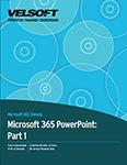 Microsoft 365 PowerPoint: Part 1